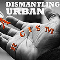 Dismantling Urban Racism