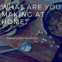 What are YOU making at home?