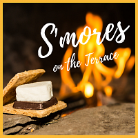 S'Mores On The Terrace - In Person!